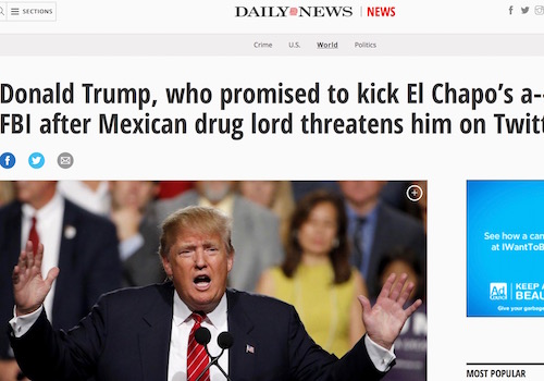 'Donald Trump, Who Promised To Kick El Chapo's A**, Calls FBI After Mexican Drug Lord Threatens Him on Twitter' Headline