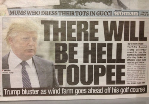 'There Will Be Hell Toupee'  Trump News Headline