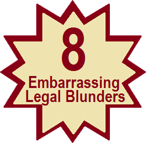 Eight Embarrassing Legal Blunders